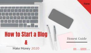 How to Start a Blog to Make Money 2020: Honest Step-By-Step Guide