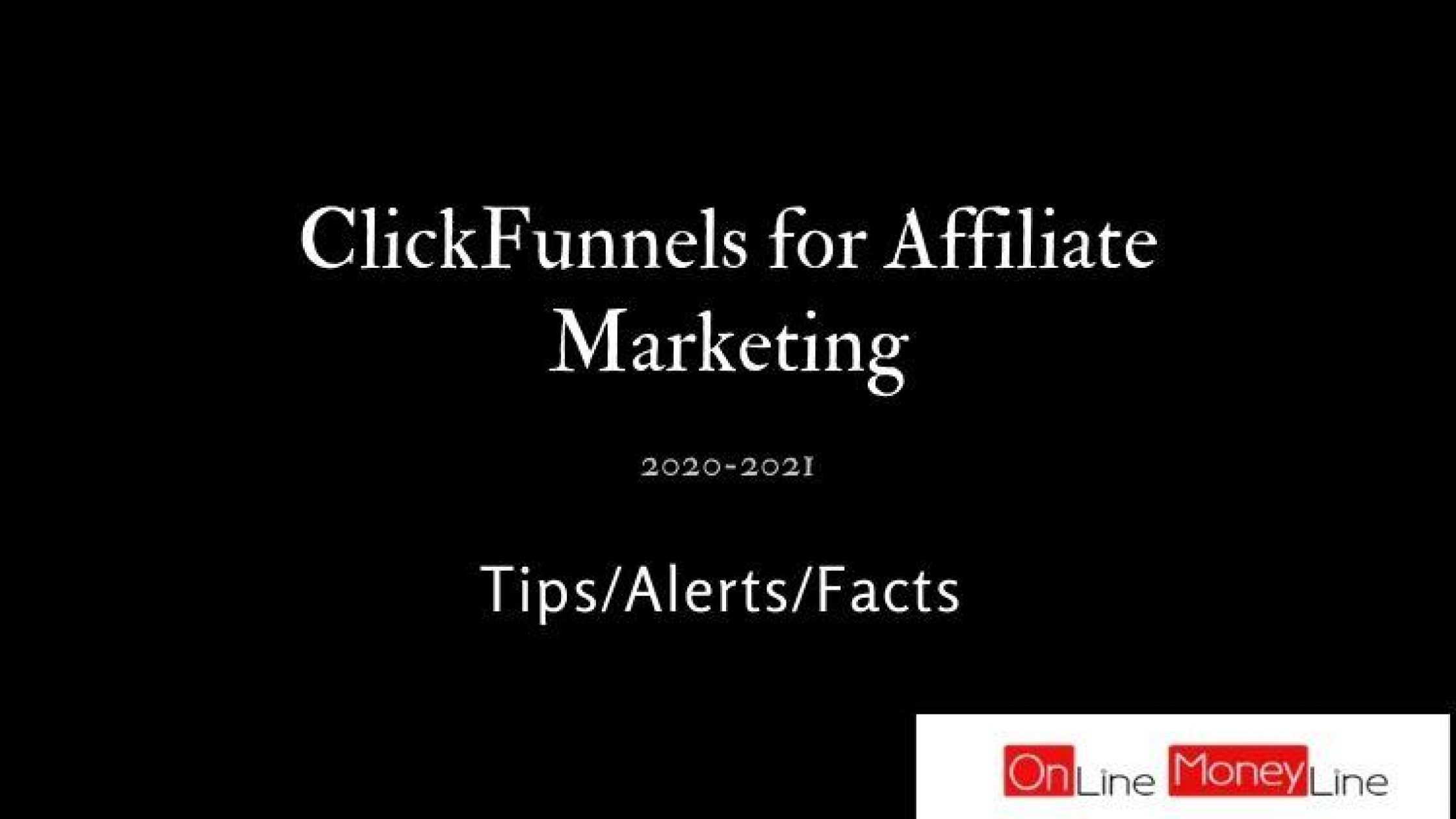 ClickFunnels for Affiliate Marketing: Tips/Alerts/Facts 2021