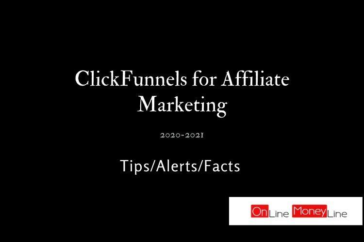 Read more about the article ClickFunnels for Affiliate Marketing: Tips/Alerts/Facts 2021