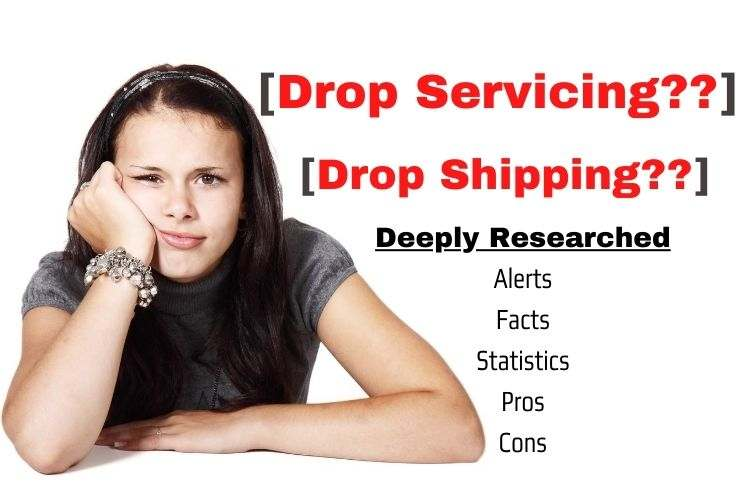 Read more about the article [Drop Servicing Vs Dropshipping] Pros/Cons/Tips/Stats/Alerts