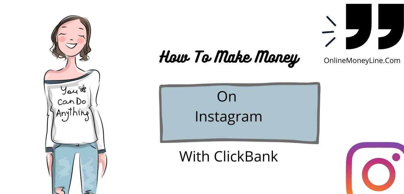 Read more about the article How To Make Money On Instagram With ClickBank? $5470/Mo