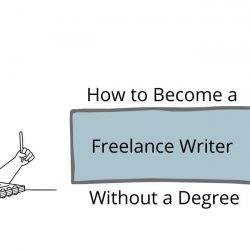 How to become a freelance writer without a degree?
