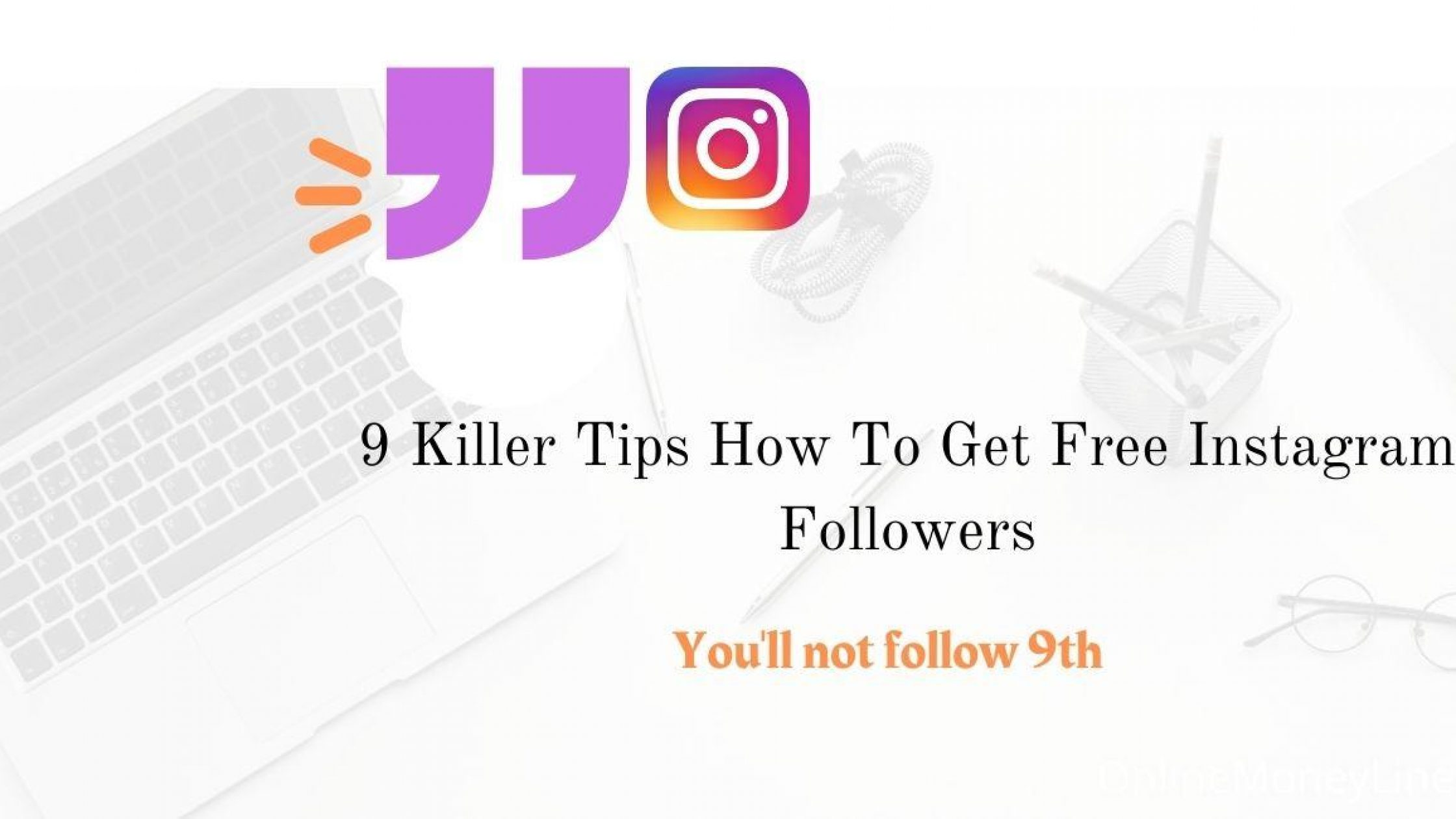 9 Killer Tips – How To Get Free Instagram Followers?