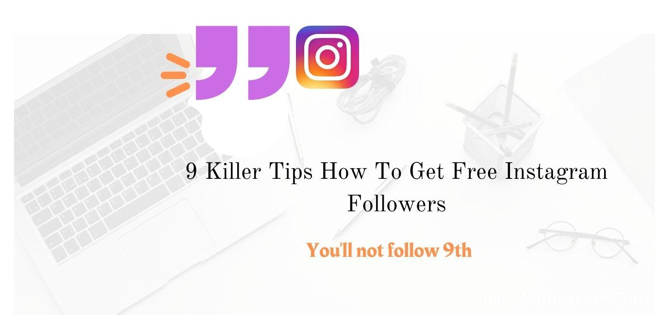 Read more about the article 9 Killer Tips – How To Get Free Instagram Followers?