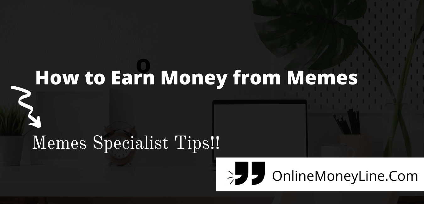 Read more about the article 8 Ways How to Earn Money from Memes $6,874/Mo