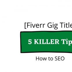 [Fiverr Gig Title] 5 KILLER Tips|How to SEO