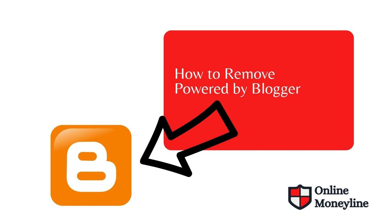 """You are currently viewing How to Remove """"Powered by Blogger"""" Attribution [Right Way]"""