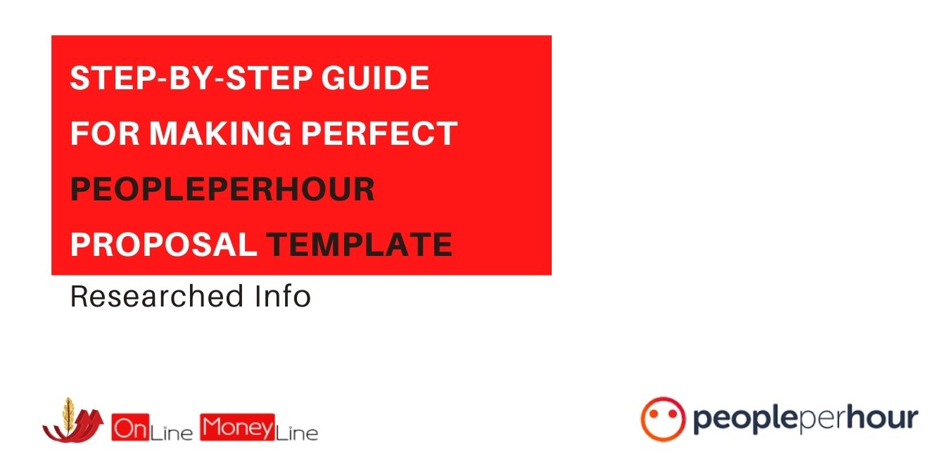 Read more about the article Step-By-Step Guide For Making Perfect PeoplePerHour Proposal Template