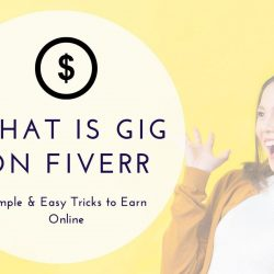What is a gig in Fiverr Simple & Easy