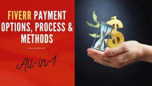 Fiverr Payment Options, Process & Methods [All-in-1]