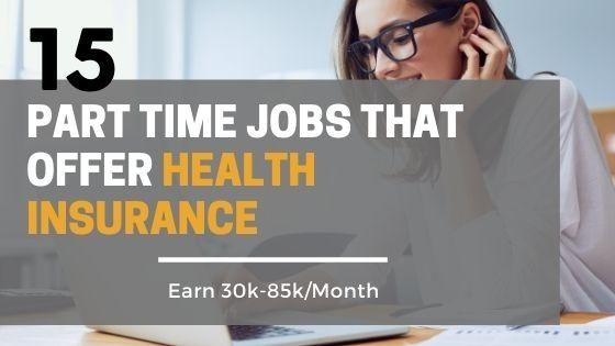 15 Part Time Jobs That Offer Health Insurance