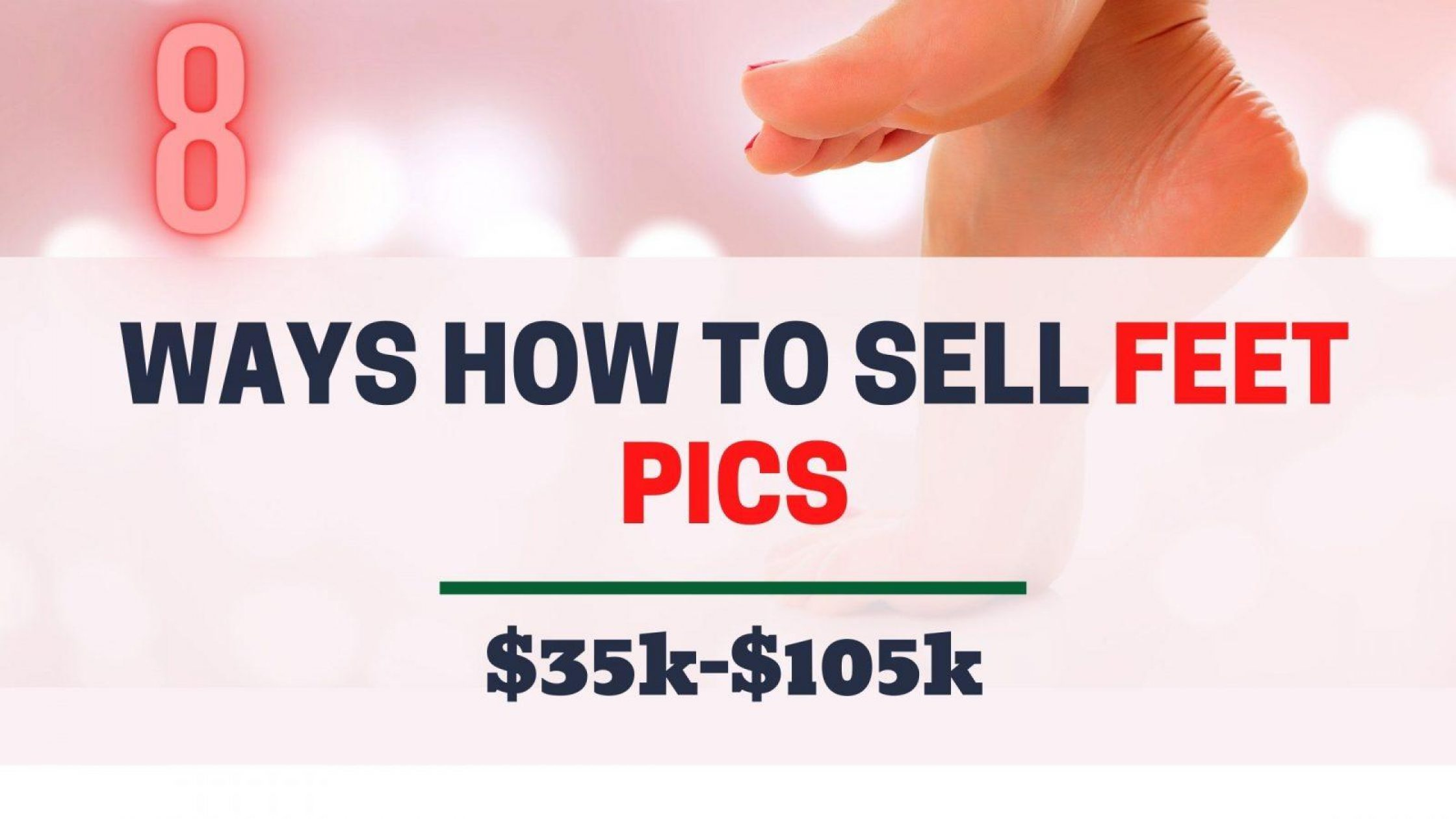 8 Ways How To Sell Feet Pics $7k [HIRING NOW]