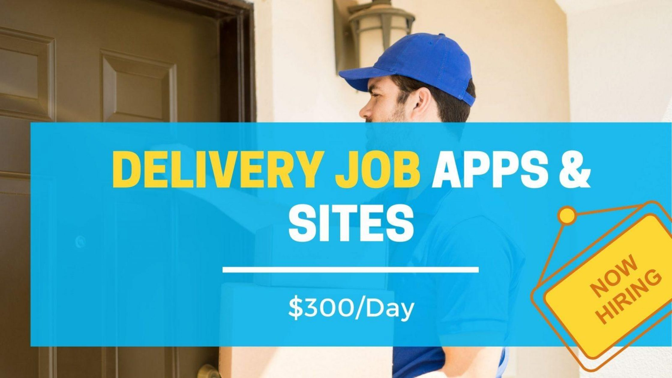 27 Delivery Job Apps & Sites|$300/Day HIRING NOW