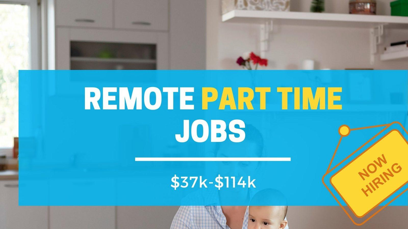 Read more about the article 35 Remote Part Time Jobs $37k-$114k HIRING NOW