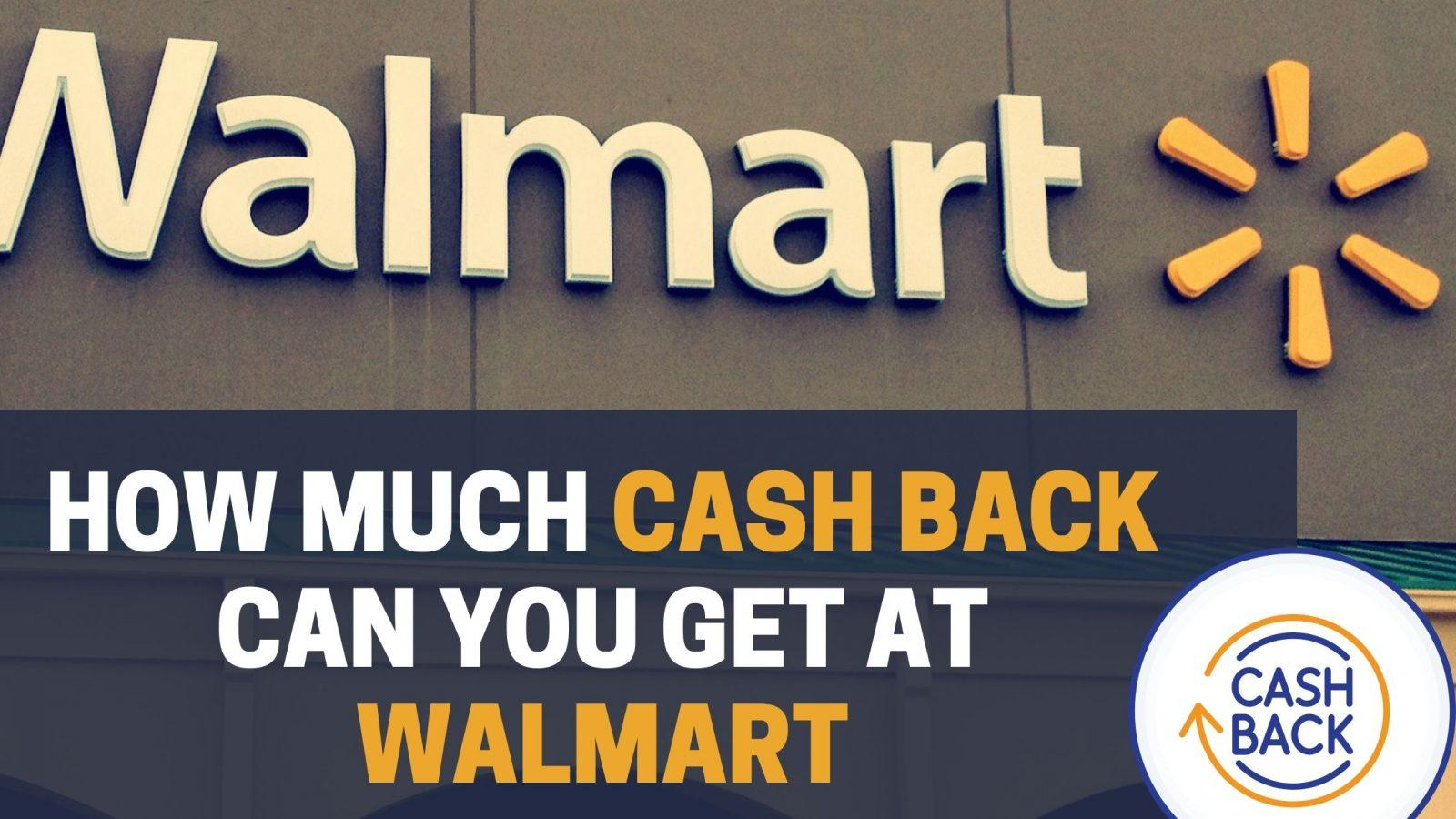 Read more about the article How Much Cash Back Can You Get At Walmart?