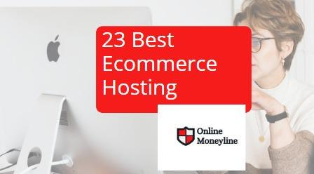 You are currently viewing 23 Best Ecommerce Hosting: 1 Guide With All Answers